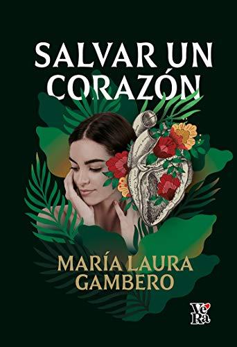 Salvar un corazón de María Laura Gambero