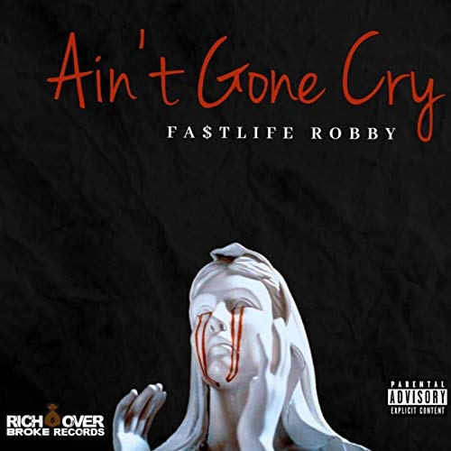 Aint Gone Cry [Explicit]