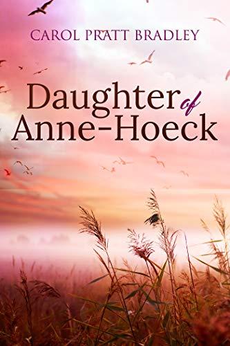 Daughter of Anne-Hoeck by [Carol Pratt Bradley]