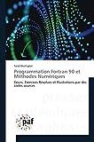 Programmation fortran 90 et méthodes numériques