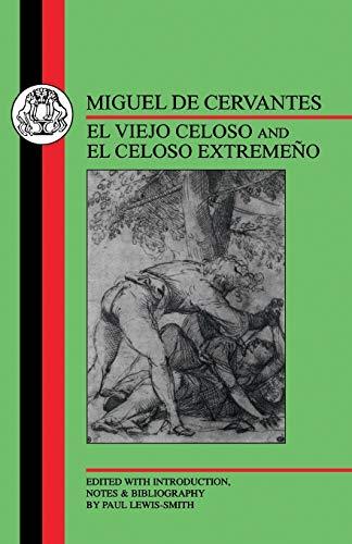 Cervantes: El Viejo Celoso and El Celoso Extremeno (Spanish...