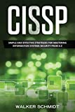CISSP: Simple and Effective Strategies for Mastering Information Systems Security from A-Z