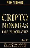 Criptomonedas Para Principiantes Libro #2: Wallet, Trading de Criptomonedas, Análisis Fundamental y Perspectivas del Mercado