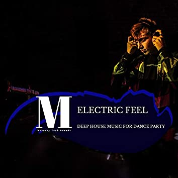Electric Feel - Deep House Music For Dance Party