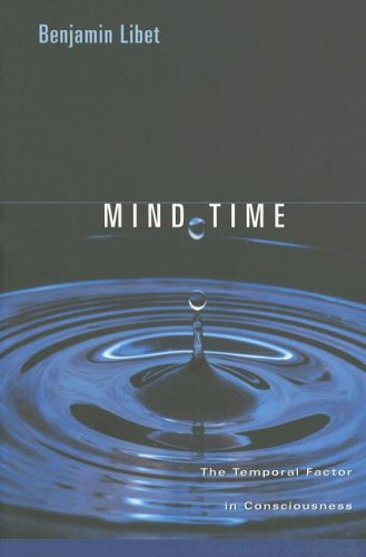 Mind Time: The Temporal Factor in Consciousness (Perspectives in Cognitive Neuroscience)