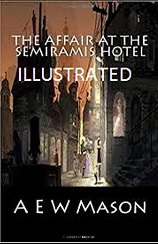浸食見てボトルThe Affair at the Semiramis Hotel Illustrated
