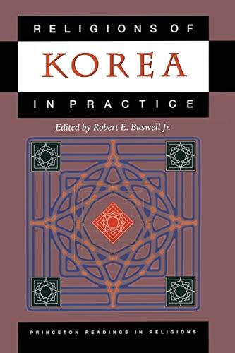 Religions of Korea in Practice (Princeton Readings in Religions (3))