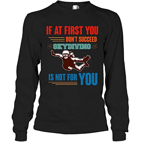 AZSTEEL Camiseta de manga larga con texto en inglés 'If at First You Dont Succeed Skydiving is not for you'