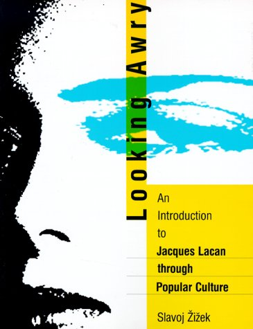 Looking Awry: An Introduction to Jacques Lacan through Popular Culture (October Books)の詳細を見る