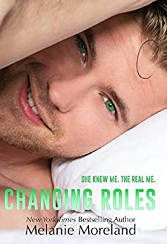 Changing Roles by [Melanie Moreland]