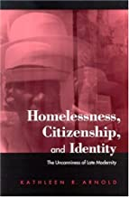 Homelessness, Citizenship, and Identity: The Uncanniness of Late Modernity (SUNY series in National Identities)