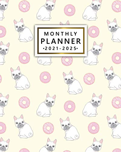 2021-2025 Monthly Planner: Adorable Dog Five Year Calendar, Agenda, Diary   5 Year Organizer with Vision Boards, To Do Lists, Notes, Holidays   Cool French Bulldog, Donut