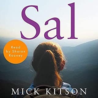 Sal                   By:                                                                                                                                 Mick Kitson                               Narrated by:                                                                                                                                 Sharon Rooney                      Length: 6 hrs and 30 mins     382 ratings     Overall 4.5