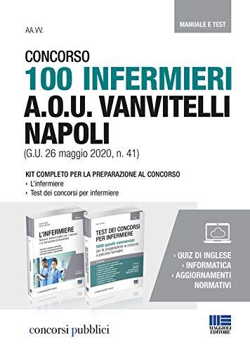 Concorso 100 infermieri A.O.U. Vanvitelli Napoli (G.U. 26 maggio 2020, n. 41). Kit completo per la preparazione al concorso