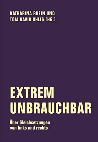 Extrem unbrauchbar: Über Gleichsetzungen von links und rechts