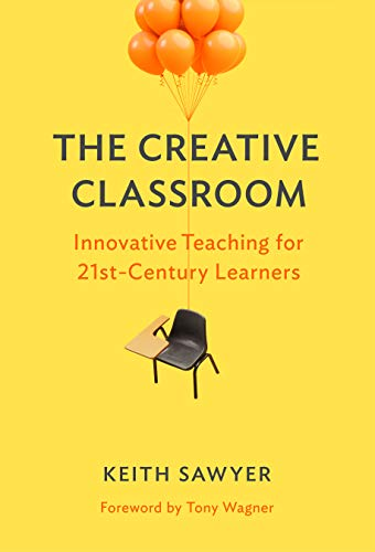 Compare Textbook Prices for The Creative Classroom: Innovative Teaching for 21st-Century Learners  ISBN 9780807761212 by Sawyer, Keith,Wagner, Tony