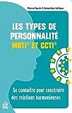 Les types de personnalité MBTI et CCTI - Se connaître pour construire des relations harmonieuses