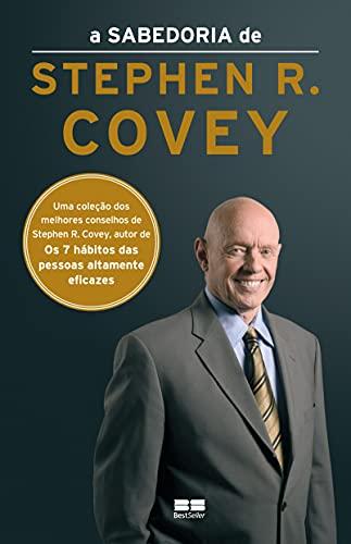 A sabedoria de Stephen R. Covey