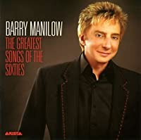 Greatest Songs of Sixties by Barry Manilow (2007-10-24)