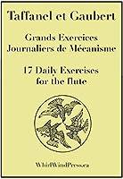 17 Daily Exercises By Taffanel and Gaubert, 17 Grands Exercises Jounaliers De Mecanisme, Et