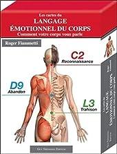 Les cartes du langage émotionnel du corps - Comment votre corps vous parle de Roger Fiammetti