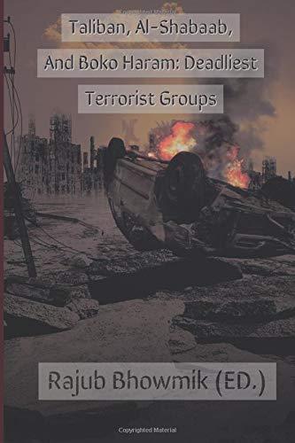 Taliban, Al-Shabaab, And Boko Haram: Deadliest Terrorist Groups