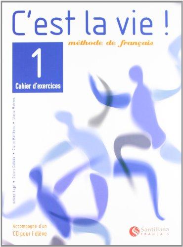 C'est la vie!, mèthode de français, 1 Bachillerato. Cahier d'exercises - 9788429482768