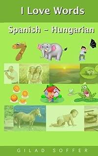 I Love Words Spanish - Hungarian (Spanish Edition)
