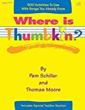 Where Is Thumbkin?: 500 Activities to Use with Songs You Already Know