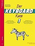 Der Keyboard-Kurs 1 - Die Schule für den Einstieg ins Keyboardspiel. Für alle einmanualigen Keyboards mit Begleitautomatik
