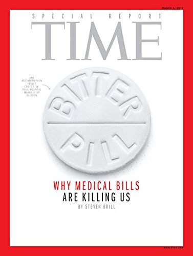 Time Magazine - (Single Issue Magazine) March 4, 2013 - Special Report - Why Medical Bills Are Killing Us