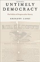 Untimely Democracy: The Politics of Progress after Slavery