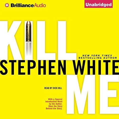 Kill Me Audiobook By Stephen White cover art