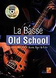 La basse Old School (Rhythm 'n' blues, Soul, Funk) - 1 Livre + 1 Disque (Audios/Vidéos)
