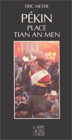 Pekin, place tian an men 15 avril - 24 juin 1989, le film des évènements (MEMOIRES, JOURNAUX, TEMOIGNAGE)