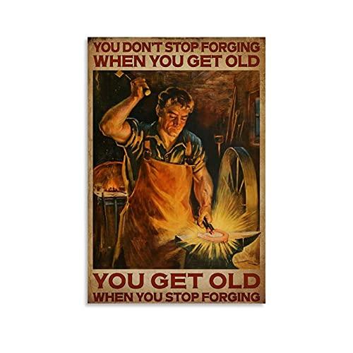 SHENWE - Poster da parete con motivo fabbro invecchiato quando si smette di forgiare, decorazione da parete per camera da letto, 30 x 45 cm