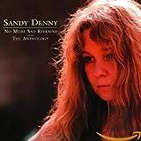 Songtexte von Sandy Denny - No More Sad Refrains: The Anthology