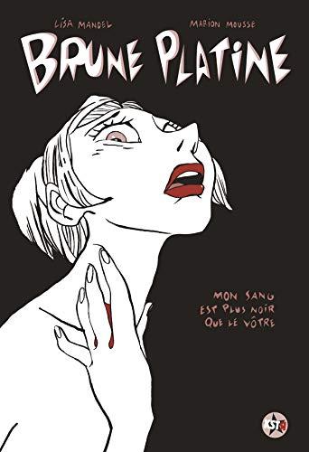 Brune Platine, Tome 1 : Mon sang est plus noir que le vôtre
