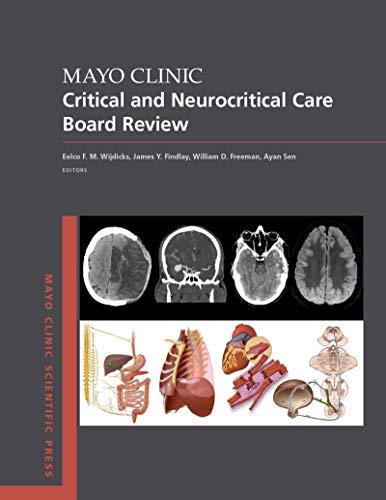 Mayo Clinic Critical and Neurocritical Care Board Review (Mayo Clinic Scientific Press)