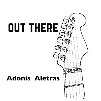 Out There (feat. C Messios on Bass)