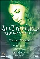 La Traviata: Love & Sacrifice - Story of the Opera [DVD] [Import]