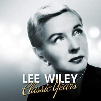 Classic Years - Lee Wiley