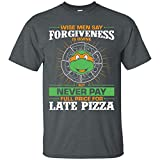 Fashionshop Men's Wise Men Say Forgiveness is Divine But Never Pay Full Price for Late Pizza Fashion T-Shirt Dark Heather