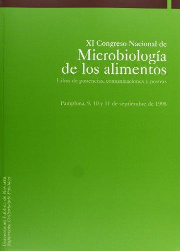 XI Congreso Nacional de Microbiología de los Alimentos: Libro de ponencias, comunicaciones y pósters (Ciencias Biomédicas)