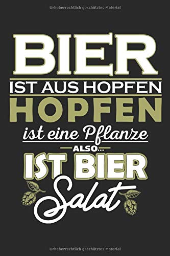 Bier Ist Aus Hopfen: Notizbuch Planer Tagebuch Schreibheft Notizblock - Geschenk für Bierbrauer, Biertrinker, Bier Gourmets, Liebhaber. Party Spaß ... x 22.9 cm, 6