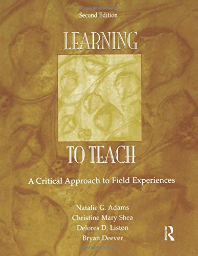 Learning To Teach A Critical Approach To Field Experiences Second Edition