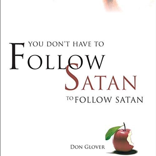 You Don't Have to Follow Satan to Follow Satan audiobook cover art