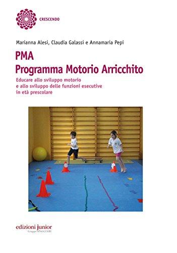 PMA Programma Motorio Arricchito. Educare allo sviluppo...