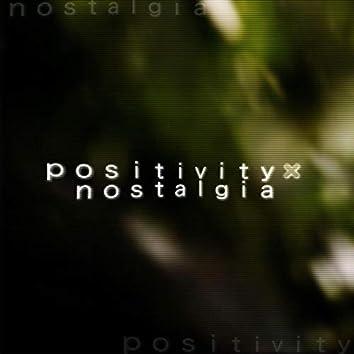 Positivity x Nostalgia