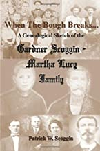 When the Bough Breaks: A Genealogical Sketch of the Gardner Scoggin-Martha Lucy Family